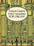 Two Masses for Organ, François Couperin, 0486282856