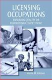Licensing Occupations : Ensuring Quality or Restricting Competition?, Kleiner, Morris M., 0880992859