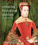 Creating Historical Clothes, Elizabeth Friendship, 0896762858