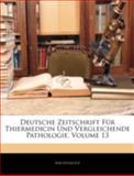 Deutsche Zeitschrift Für Thiermedicin und Vergleichende Pathologie, Anonymous, 1144772850