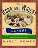The Beer and Whisky League, David Nemec, 155821285X