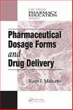 Pharmaceutical Dosage Forms and Drug Delivery, Mahato, Ram I., 0849392853