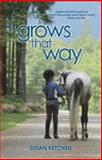 Grows That Way, Susan Ketchen, 0889822859