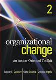Organizational Change : An Action-Oriented Toolkit, Ingols, Cynthia and Cawsey, Thomas F., 1412982855