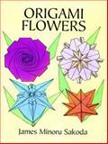 Origami Flowers, James Minoru Sakoda, 0486402851