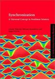 Synchronization : A Universal Concept in Nonlinear Sciences, Pikovsky, Arkady and Rosenblum, Michael, 0521592852