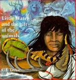 Little Water and the Gift of the Animals, C.J. Taylor, 0887762859
