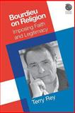 Bourdieu on Religion : Imposing Faith and Legitimacy, Rey, Terry, 1845532856