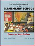Teaching and Learning in the Elementary School : Focus on Curriculum, Reinhartz, Judy and Beach, Don M., 0023992859