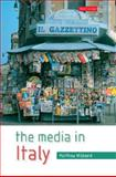 The Media in Italy : Press, Cinema and Broadcasting from Unification to Digital, Hibberd, Matthew, 0335222854