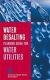Water Desalting Planning Guide for Water Utilities 9780471472858