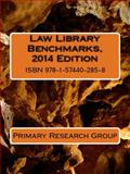 Law Library Benchmarks, 2014 Edition, Primary Research Group, 1574402854