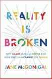Reality Is Broken, Jane McGonigal, 1594202850