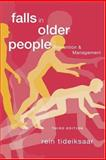 Falls in Older People : Prevention and Management, Tideiksaar, Rein, 1878812858