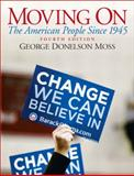Moving On : The American People since 1945, Moss, George, 0205692850