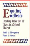 Expecting Excellence : Creating Order Out of Chaos in a School District, Shipengrover, Judith A. and Conway, James A., 0803962851