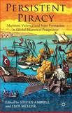 Persistent Piracy : Maritime Violence and State Formation in Global Historical Perspective, , 113735285X