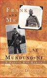 Frank and Me at Mundung-ni, Joseph Donohue, 1462072852