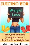 Juicing for Weight Loss, Jennifer Lins, 1500372854