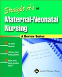 Straight A's in Maternal-Neonatal Nursing, Springhouse Publishing Company Staff, 1582552851