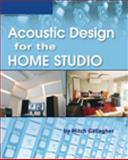 Acoustic Design for the Home Studio, Gallagher, Mitch, 159863285X