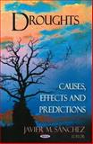 Droughts : Causes, Effects and Predictions, , 1604562854