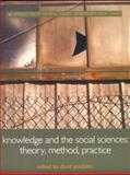 Knowledge and the Social Sciences : Theory, Method and Practice, , 0415222869