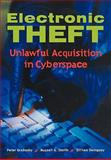 Electronic Theft : Unlawful Acquisition in Cyberspace, Grabosky, Peter and Smith, Russell G., 0521152860