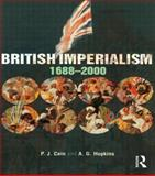 British Imperialism : 1688-2000, Cain, Peter and Hopkins, Tony, 0582472865