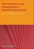 Risk Assessment and Management in Mental Health Nursing, Woods, Phil, 1405152869
