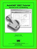 AutoCAD 2007 Tutorial - Second Level : 3D Modeling, Shih, Randy, 1585032867