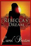 Rebecca's Dream, Carol Preston, 1921632860