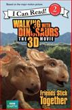 Walking with Dinosaurs: Friends Stick Together, Alexis Barad-Cutler, 006223286X