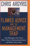 Flawed Advice and the Management Trap, Chris Argyris, 0195132866