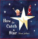 How to Catch a Star, Oliver Jeffers, 0399242864