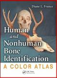 Human and Nonhuman Bone Identification : A Color Atlas, France, Diane L., 1420062867