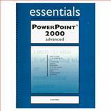 PowerPoint 2000 Essentials Advanced, Bird, Linda, 1580762867