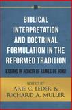 Biblical Interpretation and Doctrinal Formulation in the Reformed Tradition, Arie C. Leder, Richard A. Muller, 1601782861