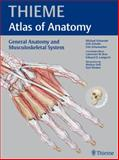 Atlas of Anatomy - General Anatomy and Musculoskeletal System, Schuenke, Michael and Schulte, Erik, 160406286X