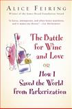 The Battle for Wine and Love, Alice Feiring, 0151012865