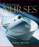 Celebrating Nurses, Christine Hallett and Joan E. Lynaugh, 0764162861