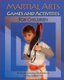 Martial Arts Games and Activities for Children, Vellucci, Lawrence Mark, 0972132864