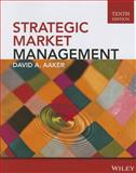 Strategic Market Management, Aaker, David A., 1118582861