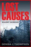 Lost Causes, Donna J. Thompson, 1478712864