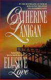Elusive Love, Catherine Lanigan, 1551662868