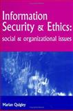 Information Security and Ethics : Social and Organizational Issues, Quigley, Marian, 1591402867