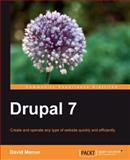 Drupal 7 : Create and Operate Any Type of Website Quickly and Efficiently, Mercer, David, 1849512868