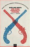 Duelling Idiots and Other Probability Puzzlers, Nahin, Paul J., 0691102864