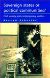 Sovereign States or Political Communities? : Civil Society and Contemporary Politics, Schecter, Darrow, 0719082862