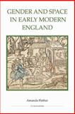 Gender and Space in Early Modern England, Flather, Amanda, 0861932862